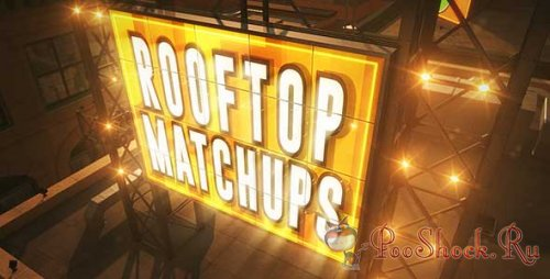 VideoHive - Rooftop Matchups (AE-Project)
